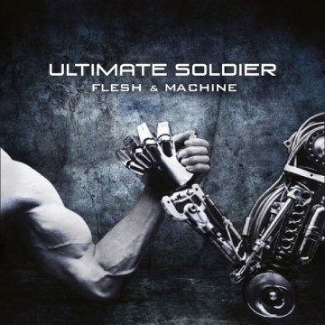 Ultimate Soldier — «Flesh and Machine»
