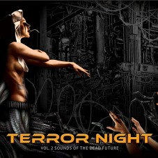 V/A — «Terror Night Vol.2 Sounds Of The Dead Future» ↓