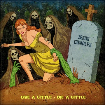 Jesus Complex — «Live A Little - Die A Little»