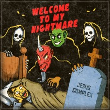 Jesus Complex — «Welcome To My Nightmare» ↓