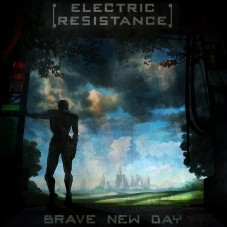 Electric Resistance — «Brave New Day» ↓